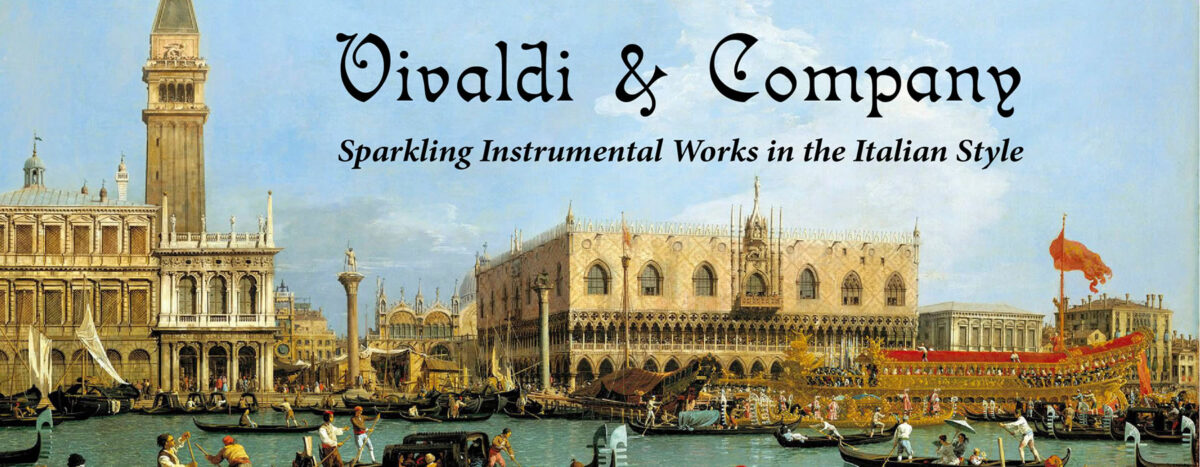 Vivaldi & Company:  Sparking Instrumental Works in the Italian Style